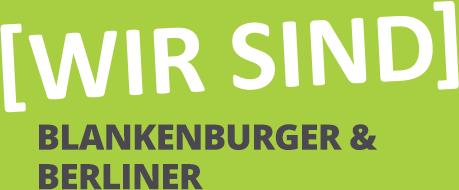 [WIR SIND] Blankenburger und Berliner